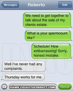 Autocorrect should never be engaged durring business texting!