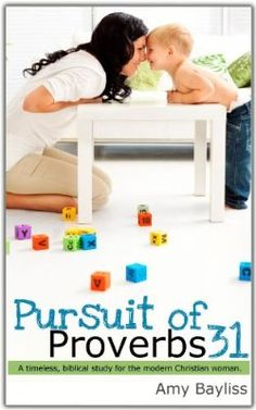 Pursuit of Proverbs 31 by Amy Bayliss