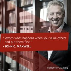 Watch what happens when you value others and put them first. -John C. John Maxwell Leadership, John Maxwell Quotes, John C Maxwell, Deep Truths, Motivational Messages, Leadership Quotes, What Happens When You, Life Lessons, Best Quotes