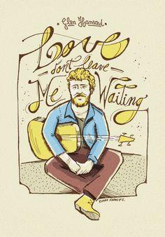 Love Don't Leave Me Waiting -  Glen Hansard