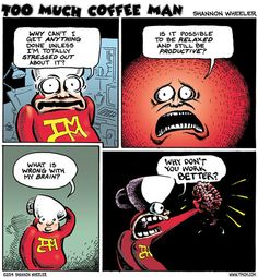 brain by Shannon Wheeler (Too Much Coffee Man) Comic Book Superheroes, Comic Books, Too Much Coffee, Latest News Headlines, I Love To Laugh, Geek Out, Stressed Out, Cover Art, Geek Stuff