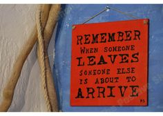 Remember when someone leaves, someone else is about to arrive Someone Elses, When Someone, Wooden Signs With Sayings, Motivation Inspiration, Inspirational Quotes, Leaves, Hand Painted, Life Coach Quotes, Inspiring Quotes