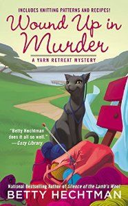 Third book of the Yarn Retreat Mystery Series. Wound Up In Murder by Betty Hechtman.