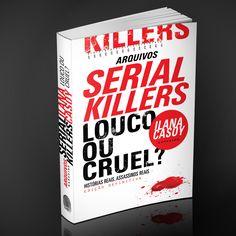 Serial Killers, Louco ou Cruel - Ilana Casoy