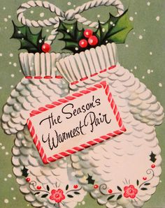 Warm Pair of Mittens-Vintage Christmas Card-Greeting Vintage Christmas Images, Old Fashioned Christmas, Christmas Past, Retro Christmas, Vintage Holiday, Christmas Pictures, Christmas Gifts, Christmas Greeting Card Messages, Vintage Greeting Cards