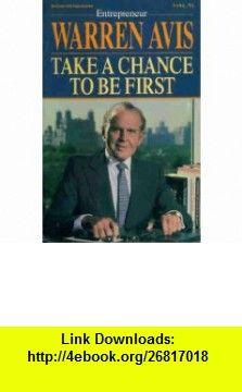 Take a Chance to Be First The Secrets of Entrepreneurial Success (9780070025479) Warren Avis , ISBN-10: 0070025479  , ISBN-13: 978-0070025479 ,  , tutorials , pdf , ebook , torrent , downloads , rapidshare , filesonic , hotfile , megaupload , fileserve