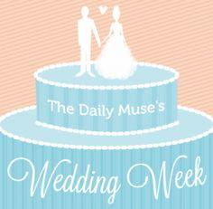 Wedding Week at The Daily Muse!