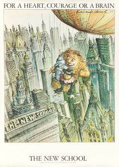 """Print from 1979 to promote The New School, a NYC-based University.   Corresponding to the text """"For a heart, courage, or a brain,"""" we see drifting down in a hot air balloon the iconic characters of the Cowardly Lion, Scarecrow, and the Tin Man from the Wizard of Oz."""