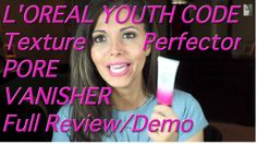 Is the L'Oreal Youth Code Texture Perfector Pore Vanisher worth the hype?  SEE my thoughts AND results after several days of testing...