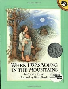 When I Was Young in the Mountains -- Caldecott Honor Book
