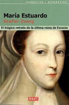 Título : María Estuardo Subtítulo : El trágico retrato de la última reina de Escocia Autor : Stefan Zweig Género : Biografías Editoria...
