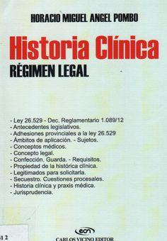 Pombo, H. (2014). Historia Clínica: régimen legal. Ituzaingó: CV