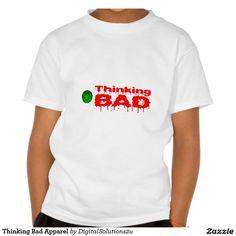 Thinking Bad Apparel T-shirt