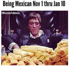 When you realize the key to life. 18 Hilarious Memes About Tamales That Are Way Too Real Mexican Funny Memes, Mexican Jokes, Mexican Food Recipes, Funny Latino, Mexican Stuff, Tamales, Hispanics Be Like, Mexicans Be Like, Mexican Problems