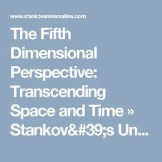 The Fifth Dimensional Perspective: Transcending Space and Time » Stankov's Universal Law Press