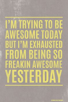 I'm Trying To Be Awesome Today Poster – Pointless Posters The Words, Happy Dance, Motivational Quotes, Funny Quotes, Inspirational Quotes, Teen Quotes, Quotes Quotes, Great Quotes, Quotes To Live By