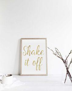 "Printable art ""SHAKE IT OFF"" prints,Printable quote,Poster print,Digital print,Gold print,Gold Quote print,Gold quote art,Instant download von sweetandhoneyprints auf Etsy"