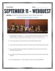 September 11 Attacks - Webquest with Key - This 6 page document contains a webquest and teachers key related to the basics of the September 11 attacks in America. It contains 25 questions from the history.com website. Your students will learn about the history and the significance of the September 11 attacks in the United States. It covers all of the major themes and events of the September 11 attacks.