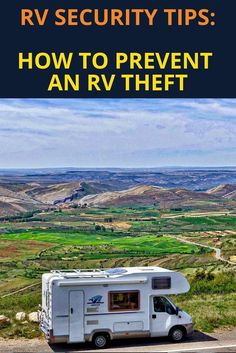 How to Prevent an RV Theft - Security Latest Home Security Companies, Home Security Tips, Wireless Home Security Systems, Security Doors, Security Cameras For Home, Security Surveillance, Security Alarm, Surveillance System, Safety And Security