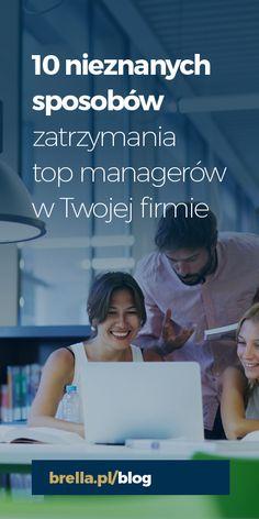 10 nieznanych sposobów zatrzymania top managerów w Twojej firmie #brella #lifemanagement www.brella.pl