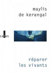 """une critique sur le livre """"Réparer les vivants"""" de Maylis de Kerangal"""