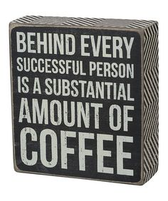 Look what I found on #zulily! 'Amount of Coffee' Wall Sign by Primitives by Kathy #zulilyfinds