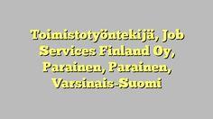 Toimistotyöntekijä, Job Services Finland Oy, Parainen, Parainen, Varsinais-Suomi