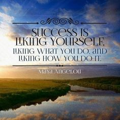 Success is liking yourself #quotes #mayaangelou #life #love #hope #instagram #instagood