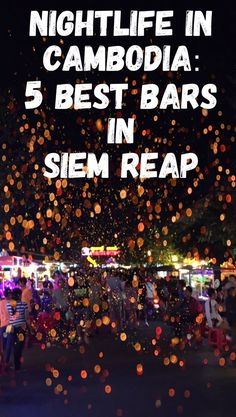 Heading to Cambodia soon? Siem Reap nightlife is amazing! In this post, I'll tell you about 5 best bars in Siem Reap Cambodia! Battambang, Laos, Luang Prabang, Siem Reap, Phnom Penh, Angkor Wat, Vietnam, Travel Advice, Travel Tips