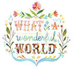 What a wonderful world.
