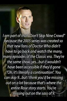 #9 He's so underrated. The storylines of the episodes in his season weren't all that great, I will admit, but he played an amazing Doctor.