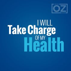 I will take charge of my health!