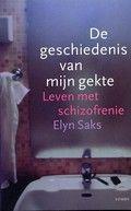Geschiedenis van mijn gekte - Elyn Saks. De Amerikaanse psychiater beschrijft haar leven als schizofreniepatiënt van binnen uit en geeft daarnaast een beschrijving van het ziektebeeld. Reserveer: http://www.theek5.nl/iguana/?sUrl=search#RecordId=2.195926