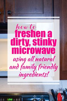 How to freshen a stinky microwave with all natural ingredients: I don't know about you, but the microwave is one of the things that I resist cleaning. Natural Cleaning Solutions, Deep Cleaning Tips, House Cleaning Tips, Natural Cleaning Products, Spring Cleaning, Cleaning Hacks, Cleaning Supplies, Microwaves Uses, Cleaning Painted Walls