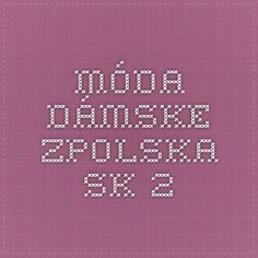 MÓDA Dámske - zpolska.sk - 2