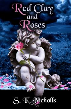 Red Clay and Roses is a novel by S. K. Nicholls #historicalnovels, #booksworthreading, #books