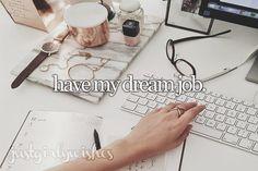 Bucket List: Have my dream job