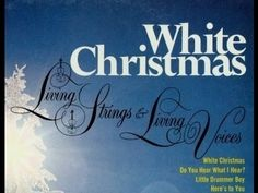 """""""WHITE CHRISTMAS"""" BY LIVING STRINGS & LIVING VOICES (COMPLETE ALBUM)"""