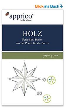 HOLZ – mein neuester Feng-Shui-Basic-Ratgeber ist ab sofort im Handel erhältlich