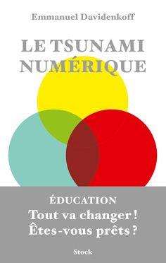 LE TSUNAMI NUMÉRIQUE de Emmanuel Davidenkoff. Une comparaison entre le système éducatif américain, très en avance sur l'introduction du numérique dans l'enseignement, et le système français. L'auteur met l'accent sur la nécessité d'une révolution numérique, sous peine de s'exclure d'un marché d'avenir. Cote : 8-14 DAV