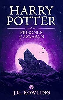 Harry Potter And The Prisoner Of Azkaban Kindle Edition Books