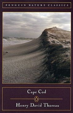 #Cape Cod. Thoreau's classic account of his meditative, beach-combing walking trips to Cape Cod in the early 1850s, reflecting on the elemental forces of the sea.