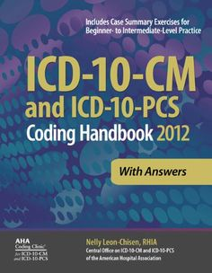 ICD-10-CM and ICD-10-PCS Coding Handbook, With Answers, 2012 Revised Edition