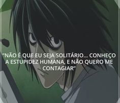 L Death Note, L Lawliet, Important Quotes, Otaku Meme, My Person, Iconic Characters, Kawaii Anime Girl, Sad Girl, Anti Social