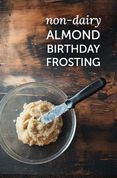 Non-dairy almond birthday frosting