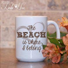 MUG ~ The BEACH is where I belong ~ Beach Girl ~ Beach Lover ~ Surfing~ Flip Flops ~ Coffee Mug ~ Mugs ~ Tea Mug ~ Funny Coffee Mug ~ Humor