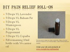 DIY Pain Relief Roll-on recipe using Young Living Essential oils (Lavender, Balsam Fir, Wintergreen, Peppermint, Copaiba) in a carrier oil like V-6. www.letstalkaboutoils.com