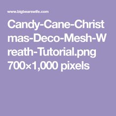 Candy-Cane-Christmas-Deco-Mesh-Wreath-Tutorial.png 700×1,000 pixels