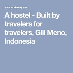 A hostel - Built by travelers for travelers, Gili Meno, Indonesia