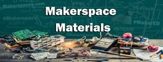 100+ makerspace ideas with materials supply list